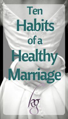 Ten Habits of a Healthy Marriage via @KindredGrace