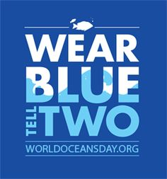 Wear Blue, Tell Two | # World Oceans Day