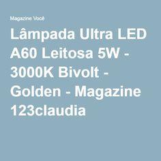 Lâmpada Ultra LED A60 Leitosa 5W - 3000K Bivolt - Golden - Magazine 123claudia