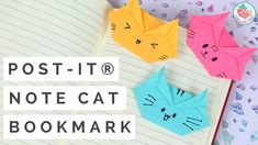 Post-it® Note Crafts - Post-it® Note Origami Cat Bookmark Tutorial! How ...