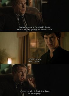 The Face. Sherlock and Watson. Benedict Cumberbatch and Martin Freeman. I am really getting a lot of laughs out of these two! Sherlock Bbc, Sherlock Fandom, Sherlock Quotes, Watson Sherlock, Jim Moriarty, Martin Freeman, Benedict Cumberbatch, Sherlock Cumberbatch, Detective