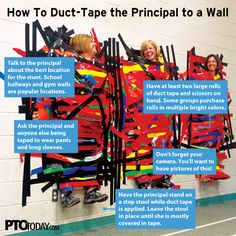 Often, principals promise to get duct-taped if students meet a fundraising goal or other challenge, like reading a certain amount of minutes. Some groups are now doing duct-taping as its own fundraiser, offering students the opportunity to pay a small fee for a strip of duct tape that they can apply to the principal themselves.
