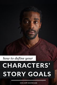 How to Define Your Characters' Story Goals by Kristen Kieffer | Read now at www.well-storied.com/storygoal