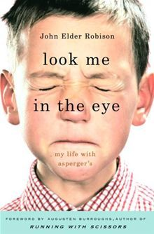 Look Me in the Eye: my Life with Asperger's by John Elder Robison. Memoir of John Robison whose odd behavior was explained when he was diagnosed with a form of autism called Asperger's syndrome when he was forty and the change that made in his life. Good Books, Books To Read, My Books, Reading Lists, Book Lists, Reading 2014, Reading Books, Autism Books, Thing 1