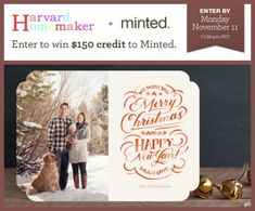 Win $150 (!) to spend at Minted! (My favorite place to order cards!!)  Giveaway expires 11/12/13.  #giveaway #win #cards #christmascards #harvardhomemaker