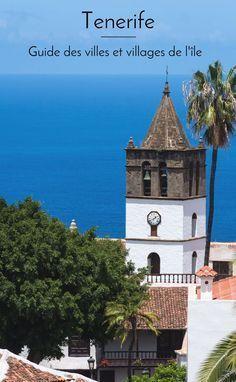 Tour d'horizon des villes et villages de l'île de Tenerife, dont ceux à visiter absolument.