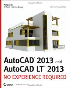 AutoCAD 2013 and AutoCAD LT 2013: No Experience Required by Donnie Gladfelter. $29.92. Edition - 1. Publication: June 19, 2012. Save 40%!