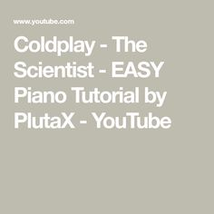 Coldplay - The Scientist - EASY Piano Tutorial by PlutaX - YouTube