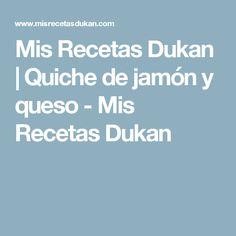 Mis Recetas Dukan | Quiche de jamón y queso - Mis Recetas Dukan