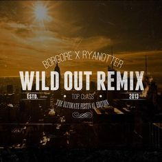 RyanOtter x Borgore - Wild Out (Festival Remix)  #EDM #Music #FreedomOfArt  Join us and SUBMIT your Music  https://playthemove.com/SignUp