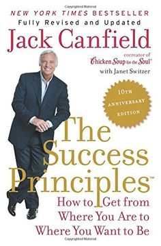 The Success Principles(TM) - 10th Anniversary Edition: How to Get from Where You Are to Where You Want to Be, http://www.amazon.com/dp/0062364286/ref=cm_sw_r_pi_awdm_sqmBvb11CQW5E