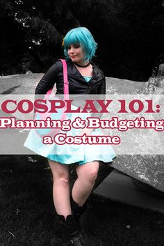 COSPLAY 101: Planning & Budgeting a Costume by xoMiaMoore