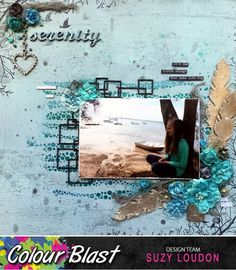 Project by DT Member Suzy Loudon. Scrapbooking Layouts, Scrapbook Pages, Suzy, A4, Serenity, Beaches, Grunge, Mixed Media, Paper Crafts