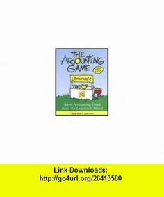 The Accounting Game Basic Accounting Fresh from the Lemonade Stand Revised edition (9780836558531) Judith Orloff , ISBN-10: 0836558537  , ISBN-13: 978-0836558531 ,  , tutorials , pdf , ebook , torrent , downloads , rapidshare , filesonic , hotfile , megaupload , fileserve