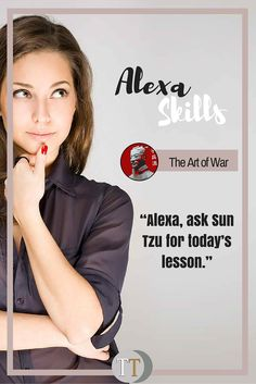 Alexa Skill: The Art of War- www.theteelieblog.com Start your day with an insightful quote from General Sun Tzu's The Art of War. #amazonecho