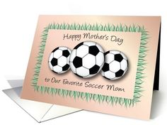 Mothers Day / To Soccer Mom card (766440) by Gail Pepin