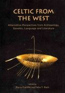 eltic from the West : alternative perspectives from archaeology, gentics, language and literature / edited by Barry Cunliffe and John T. Koch Publicación	 Oxford : Oxbow Books, 2012