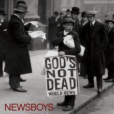 God is not dead - Newsboys