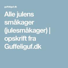 Alle julens småkager (julesmåkager)   opskrift fra Guffeliguf.dk
