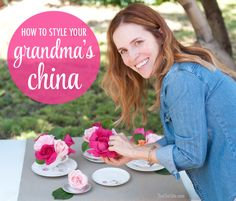DIY How to Style Your Grandmother's China ~ Use vintage china pieces to style a centerpiece