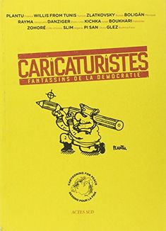 Amazon.fr - Caricaturistes : Fantassins de la démocratie - Cartooning for Peace, Radu Mihaileanu, Collectif, Plantu - Livres