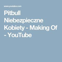 Pitbull Niebezpieczne Kobiety - Making Of - YouTube