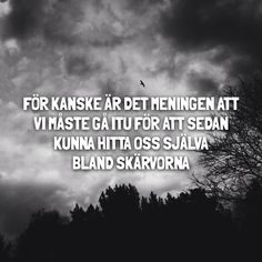 Strong Quotes, Sad Quotes, Positive Quotes, Hard To Love, Love You, My Love, Swedish Quotes, Cool Captions, All Or Nothing
