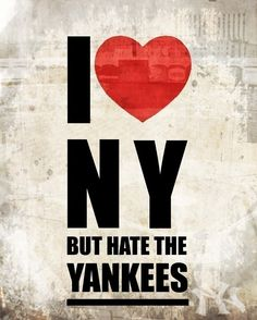 reminds me of the shirt we wanted in cali (i love ny but the yankees still suck!)