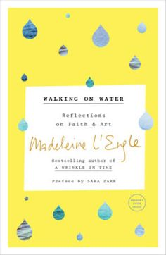 """Read """"Walking on Water Reflections on Faith and Art"""" by Madeleine L'Engle available from Rakuten Kobo. In this classic book,Madeleine L'Engle addresses the questions, What makes art Christian? Madeleine L Engle, Daring Greatly, A Wrinkle In Time, Best Book Covers, Walking, Walk On Water, Water Reflections, Cool Books, Inspirational Books"""