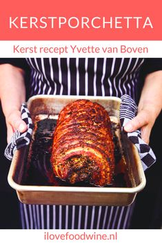 Kerst-porchetta uit Home Sweet Home Xmas - I Love Food & Wine Pork Recipes, Wine Recipes, Gourmet Recipes, Cooking Recipes, Healthy Recipes, Meat Love, I Love Food, Christmas Dishes, Christmas Lunch