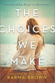 The Choices We Make by Karma Brown reached #3 on The Globe and Mail's Canadian Fiction bestseller list for August 6, 2016!
