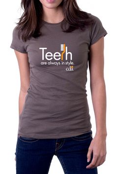 """A recent design possibility for an upcoming CDA t-shirt line: """"Teeth are always in style."""" Click through to see the finalists! #dentistry"""