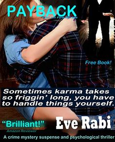 Payback (FREE ROMANTIC CRIME MYSTERY SUSPENSE PSYCHOLOGICAL THRILLER MODERN FBI CRIME COZY NOVEL, A ROMANTIC SUSPENSE SERIES - A FREE BOOK) (The Girl on Fire Series Book 1) by [Rabi, Eve]