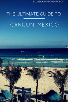 Top things to do when you travel to Cancun, Mexico - including visit Chichen Itza and swim in cenotes.