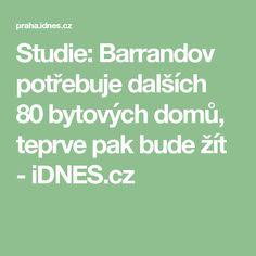 Studie: Barrandov potřebuje dalších 80 bytových domů, teprve pak bude žít - iDNES.cz