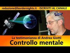 Vittima del controllo mentale,  la testimonianza di Andrea Giotti - BN P... White Out, Ufo, Tape, Nervous System, Behavior, Tecnologia