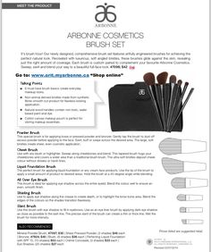 Makeup needs! Arbonne Cosmetics Brush Set Have a brush with greatness. Our specially designed brushes give you all the tools to create the perfect beauty look. You'll love their super soft feel and natural wood handles - See more at: www.orit.myarbonne.ca