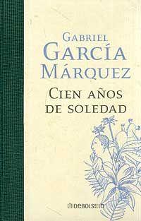 Cien Anos de Soldedad, Gabriel Garcia Marquez