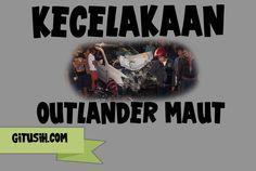 Lagi-lagi kecelakaan maut terjadi, kini melibatkan mobil yang dijuluki Outlander Maut