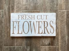 Hand-crafted Wood Flower Sign Flowers Sign Flowers by WentGoods Hand Painted Signs, Cut Flowers, All You Need Is, Diy Crafts, Lettering, Wood, Handmade Gifts, Craft Ideas, Etsy