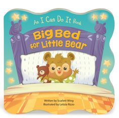Big Bed for Little Bear: Childrens Board Book (I Can Do It) by Scarlett Wing, Cottage Door Press 1680522000 9781680522006 Bed Story, Big Beds, Terrible Twos, Sweet Stories, Bedtime Routine, I Can Do It, Natural Baby, Bedtime Stories, Little Ones