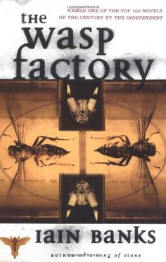 """THE+WASP+FACTORY IAIN+BANKS """"THE+INDEPENDENT""""+TOP+100+NOVELS+OF+THE+CENTURY 1998+EDITION"""