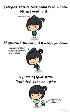 We all have sadness buried in us, and it's impossible to get rid of it all. It's okay to be sad, just don't be burdened every day by holding on to all your sorrows. It'll feel weird and scary letting. Feeling Down, How Are You Feeling, Cute Quotes, Funny Quotes, Cheer Up Quotes, Chibird, Tiny Buddha, Make You Smile, Just In Case