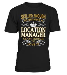 Location Manager - Skilled Enough To Become #LocationManager
