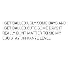 Lmao Get on my Kanye level.