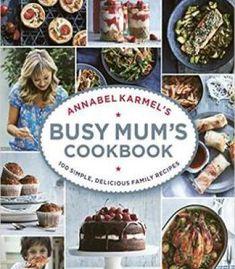 Annabel Karmel'S Busy Mum'S Cookbook PDF