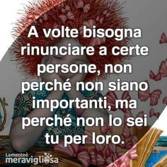 Te ne accorgi tardi anche se ti hanno dato tanto Peace Quotes, Words Quotes, Life Quotes, Tumblr Quotes, More Than Words, True Words, Beautiful Words, Love Of My Life, Cool Words