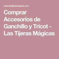 Comprar Accesorios de Ganchillo y Tricot - Las Tijeras Mágicas