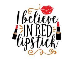 Free SVG cut file - I believe in red Lipstick