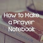 how to create a prayer notebook (sectioned off by daily, then for each day of the week).